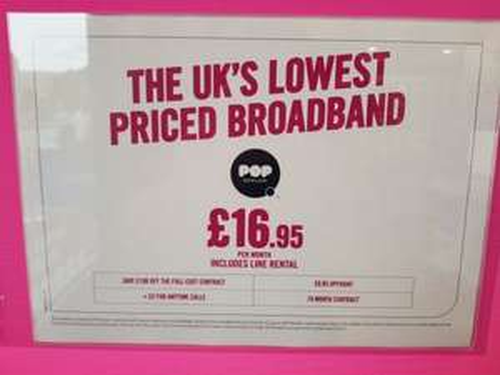 Pop Telecom Broadband - £16.95/month + £9.95 upfront (£315.05 total = 18 months) Via Carphone Warehouse