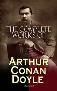 4 Book Collections  -  The Complete Works of Arthur Conan Doyle (Illustrated): Complete Sherlock Holmes Books, The Professor Challenger Series, The Brigadier Gerard Stories… ... And Much More  [Kindle Edition]   - Free Download @ Amazon