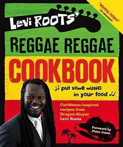 Levi Roots - Reggae Reggae Cookbook. Kindle Ed. Was £15.99 now 99p.