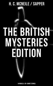 The British Mysteries Edition: 14 Novels & 70+ Short Stories: Challenge, The Island of Terror, The Female of the Species, The Horror At Staveley Grange, Bulldog Drummond, Out of the Blue and more Kindle Edition  - Free Download @ Amazon