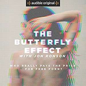 The Butterfly Effect with Jon Ronson (Audible - PORN - FREE)
