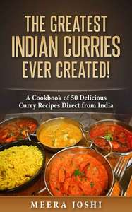 The Greatest Indian Curries Ever Created!: A Cookbook of 50 Delicious Curry Recipes Direct from India Kindle Edition  - Free Download @ Amazon