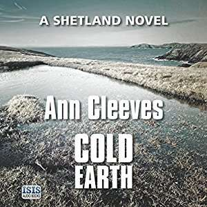 Audible DOTD, Cold Earth - Shetland Island by Ann Cleeves (audio book) £1.99