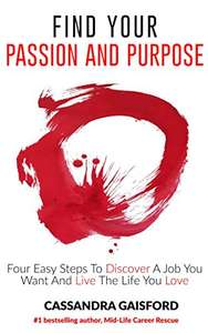 How To Find Your Passion And Purpose Kindle Edition by Cassandra Gaisford (Author) Free Download @ Amazon