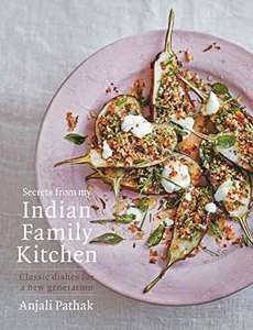 Secrets From My Indian Family Kitchen - Anjali Pathak. Kindle Ed. Was £20 now 99p @amazon