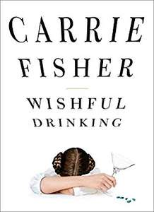 Wishful Drinking by Carrie Fisher - kindle now 99p