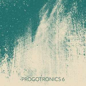 Prog Rock & Metal Album  - Various Artists  - Progotronics VI   - Free Download @ Bandcamp
