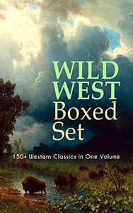WILD WEST Boxed Set: 150+ Western Classics in One Volume: Cowboy Adventures, Yukon & Oregon Trail Tales, Famous Outlaw Classics, Gold Rush Adventures ... The Last of the Mohicans, Rimrock Trail…) Kindle Edition  - Free Download @ Amazon