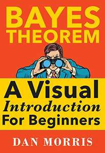 Bayes Theorem - A Visual Introduction for Beginners - Free ebook @ amazon