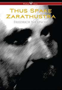 Thus Spake Zarathustra - by Friedrich Nietzsche Free pre-order Kindle Ebook @ Amazon