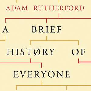 A Brief History of Everyone - Adam Rutherford. Kindle Ed. Was £19.81 now 99p