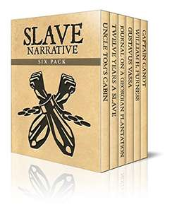 Slave Narrative Six Pack - Uncle Tom's Cabin, Twelve Years A Slave, Journal of a Residence on a Georgian Plantation, The Life of Olaudah Equiano, William ... (Slave Narrative Six Pack Boxset Book 1) Kindle Edition