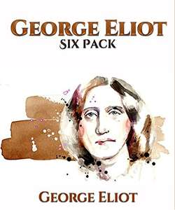 Free @ Amazon George Eliot Six Pack - Middlemarch, Daniel Deronda, Silas Marner, The Lifted Veil, The Mill on the Floss and Adam Bede Kindle Edition