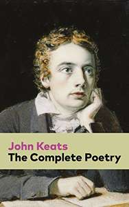 John Keats -  The Complete Poetry  + Sonnets ... of the most beloved English Romantic poets Kindle Edition - Free Download @ Amazon
