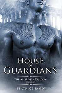 Free @ Amazon House of Guardians: Paranormal Romance - Sons of the Olympian Gods (The Ambrosia Trilogy Book 1) Kindle