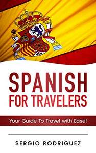 Que?  -  Spanish: For Travelers: Your Guide To Travel with Ease Kindle Edition - Free Download @ Amazon