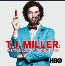 T.J. Miller: Meticulously Ridiculous HBO Special iTunes £2.49