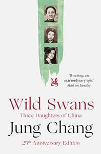 Wild Swans: Three Daughters of China Kindle Edition £1.99