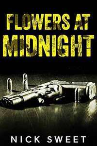 Free - Flowers at Midnight - book by Nick Sweet for the Kindle