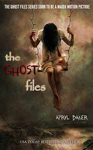 The Ghost Files Kindle Edition by Apryl Baker FREE