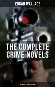 THE COMPLETE CRIME NOVELS OF EDGAR WALLACE (90 Novels in One Edition): The Secret House, The Daffodil Mystery, The Angel of Terror, The Crimson Circle, ... Archer, The Avenger, Jack O'Judgement… Kindle Edition  - Free Download @ Amazon