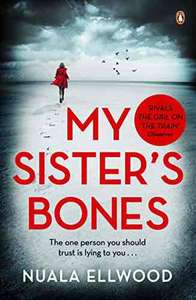Thriller - My Sister's Bones: 'For lovers of The Girl on the Train ...a tense story with multiple twists and turns' - 99p Kindle Edition