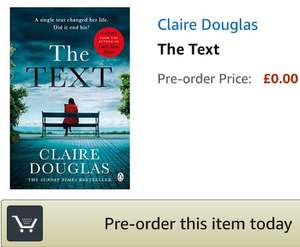 Pre-order Kindle Thriller - The Text by Claire Douglas - author of Last Seen Alive