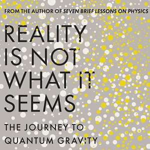 Reality Is Not What It Seems - Carlo Rovelli. Kindle Ed. Was £9.99 now 99p @amazon
