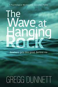 A Psychological Mystery and Suspense Thriller - Gregg Dunnett -  The Wave at Hanging Rock Kindle Edition  - Free Download @ Amazon