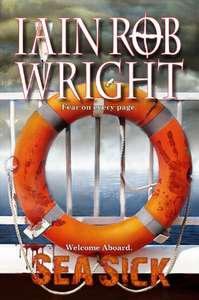 Sea Sick: A Zombie Horror Novel Kindle Edition by Iain Rob Wright