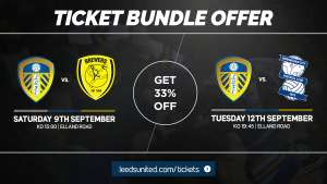 33% OFF tickets for LEEDS UTD v Burton Albion/Birmingham City games (bundle offer) @ leedsunited.com