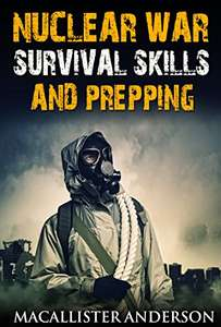 Nuclear War Survival Skills and Prepping (Be a Prepper Book 5) Kindle Edition