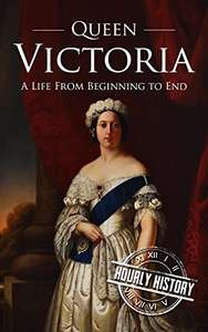 Free Kindle book - Queen Victoria: A Life From Beginning to End Kindle Edition was £9.99