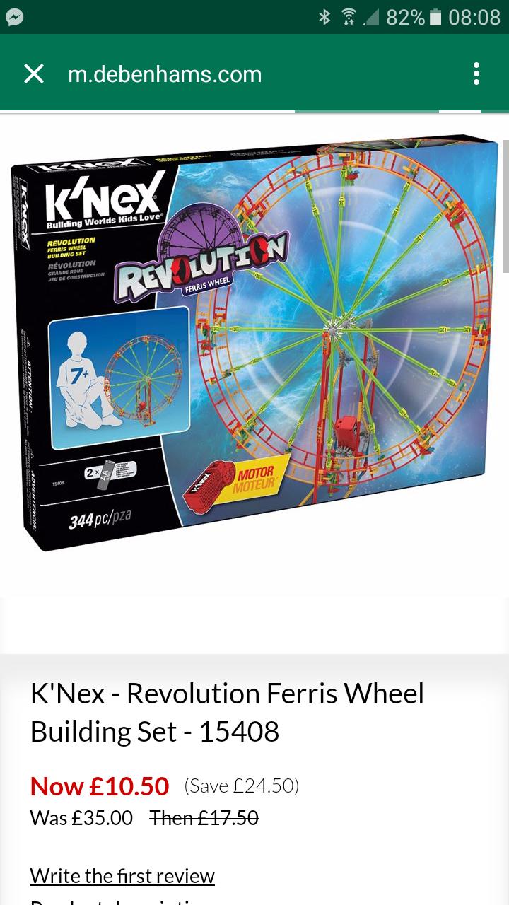 Knex ferris wheel £10.50 - Debenhams from £35