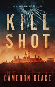 Free @ Amazon Kill Shot - An Abram Kinkaid Thriller Kindle Edition