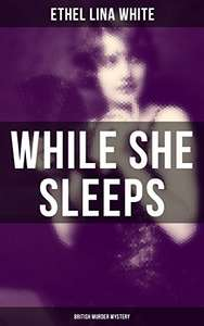 Free @ Amazon While She Sleeps (British Murder Mystery): Thriller Classic and a Mistery Novel Kindle Edition