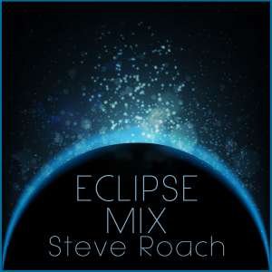 Steve Roach - Eclipse Mix- Free Download @ Bandcamp