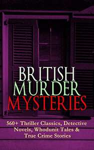 British Murder Mysteries, 560+ (!) 'classics' Kindle book from Amazon