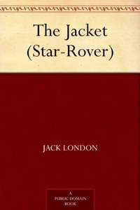 Free Kindle Book - The Star Rover (The Jacket) by Jack London author of White Fang - A book that stays with you.