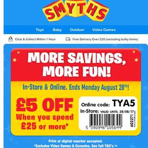 £5 off £25 at smyths toys till 28.08.2017. In store and online
