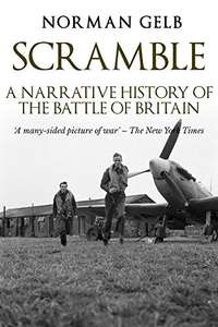 Scramble: A Narrative History of the Battle of Britain Kindle Edition £0.99p