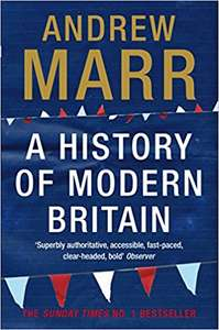 A History of Modern Britain by Andrew Marr - Kindle Edition for a mere 99p @ Amazon