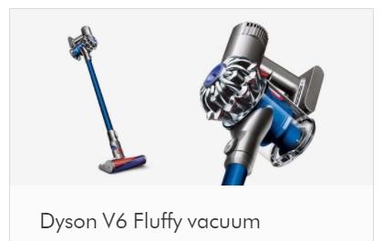 Dyson V6 Fluffy £209 (call dyson) or £229 online (new + 2y warranty)