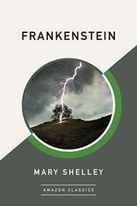 Frankenstein (Mary Shelley) - Amazon Kindle & FREE Audible Download