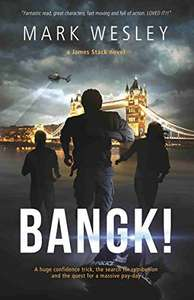 Gripping Action Thriller - Mark Wesley -  Bangk! Kindle Edition - Free Download @ Amazon
