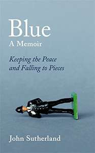 Blue: A Memoir – Keeping the Peace and Falling to Pieces hardcover £4.00 (was £16.99) @ Amazon
