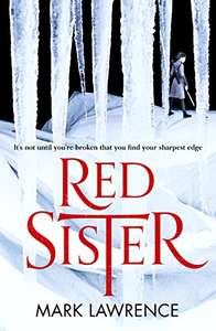 Red Sister (Book of the Ancestor #1) by Mark Lawrence 99p on Kindle @ Amazon