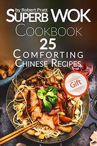 Creating Quite A Stir  -   Robert Pratt -  Superb Wok Cookbook. 25 Comforting Chinese Recipes Kindle Edition - Free Download @ Amazon