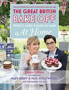 Great British Bake Off - Perfect Cakes & Bakes To Make At Home: Official tie-in to the 2016 series Kindle Edition 99p @ Amazon