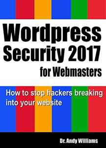 WordPress Security for Webmasters 2017: Kindle Edition - Free @ Amazon.co.uk